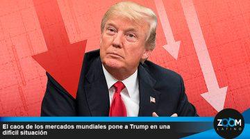 El caos de los mercados mundiales pone a Trump en una difícil situación