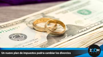 Un nuevo plan de impuestos podría cambiar los divorcios